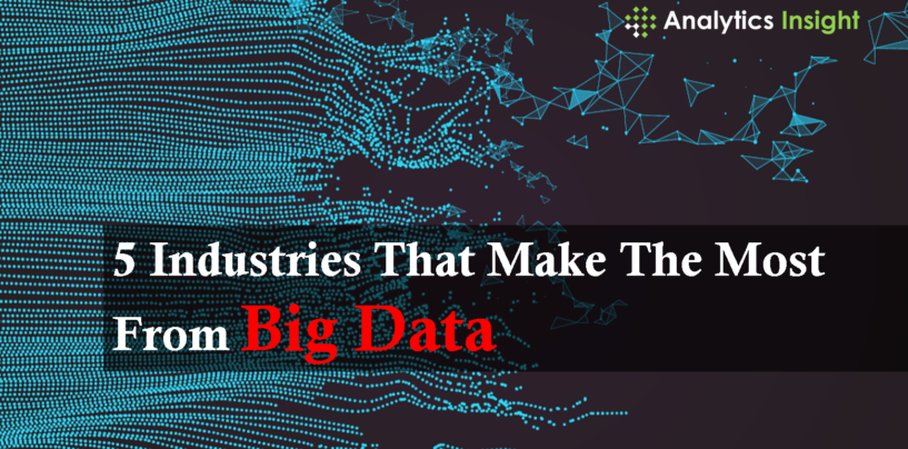 5 Industries That Make The Most From Big Data