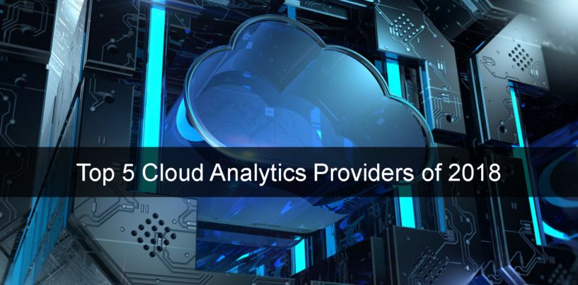 Top 5 Cloud Analytics Providers of 2018