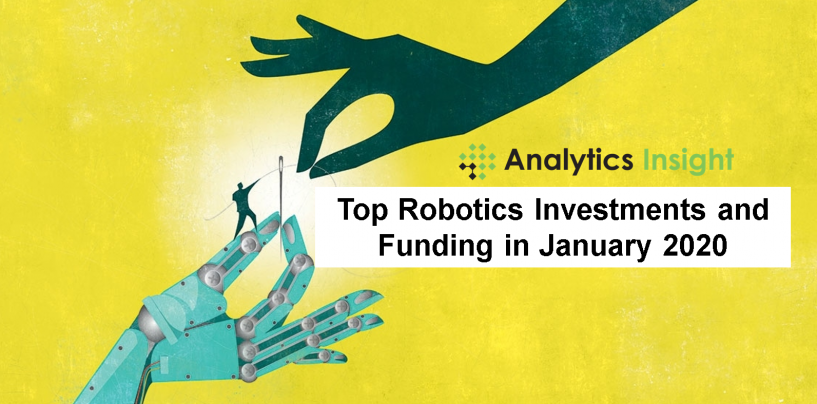 Top 10 Robotics Investment and Funding in January 2020