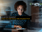 Bored from Quarantine? Make Your Data Science Skills Recession-Proof