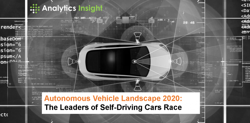 Autonomous Vehicle Landscape 2020: The Leaders of Self-Driving Cars Race