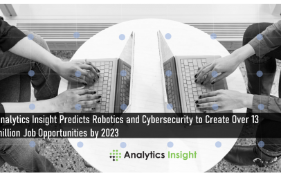 Analytics Insight Predicts Robotics and Cybersecurity to Create Over 13 million Job Opportunities by 2023