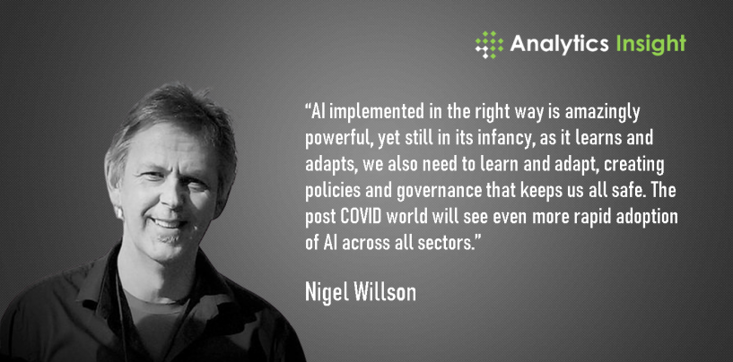 Nigel Willson: Ensuring 'AI for Good' with Unprecedented Leadership and Exemplary Success