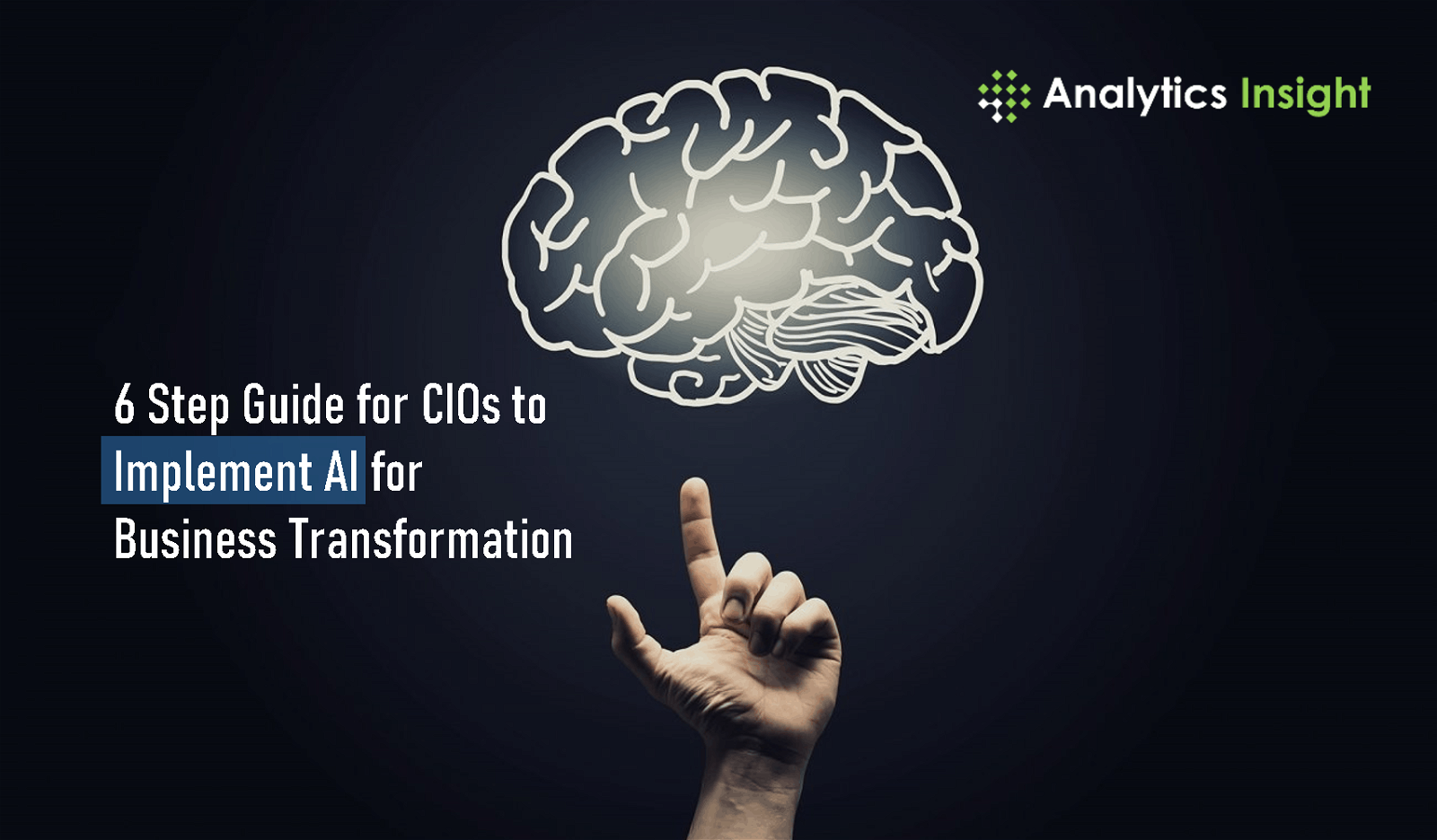 CIOs to Implement AI for Business Transformation