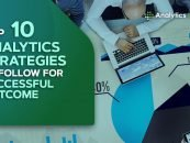Top 10 Analytics Strategies to Follow for Successful Outcome