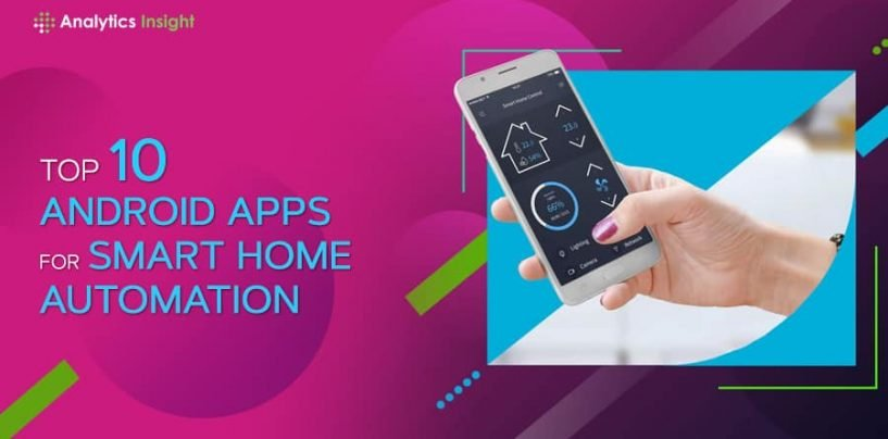 Top 10 Androids App for Smart Home Automation