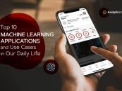 Top 10 Machine Learning Applications and Use Cases in Our Daily Life