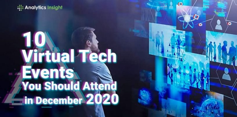 10 Virtual Tech Events You Should Attend in December 2020