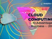 Cloud Computing: Top 10 Advantages in Business for 2021