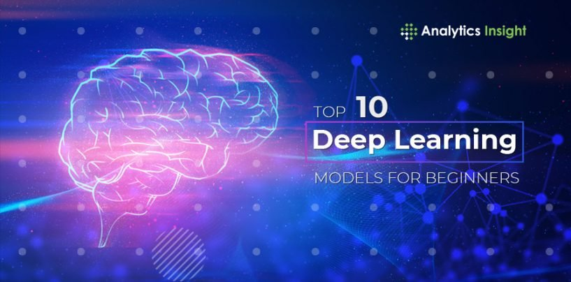Top 10 Deep Learning Models for Beginners
