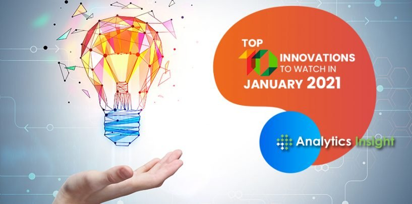 Top 10 Innovations to Watch in January 2021