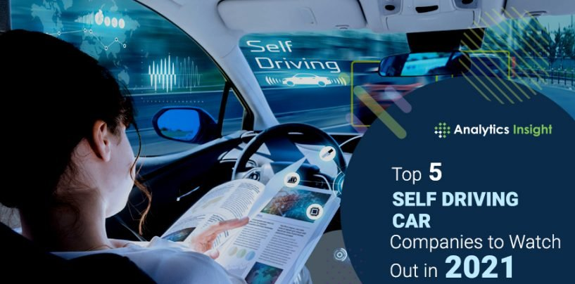 Top 5 Self Driving Car Companies to Watch Out in 2021