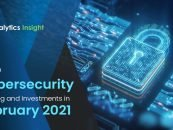 Top Cybersecurity Funding and Investments in February 2021