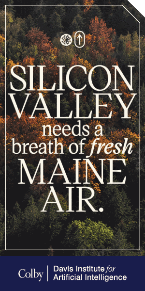 Silicon Valley needs a breath of fresh Maine air.