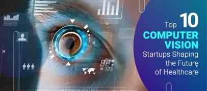 Top 10 Computer Vision Startups Shaping the Future of Healthcare