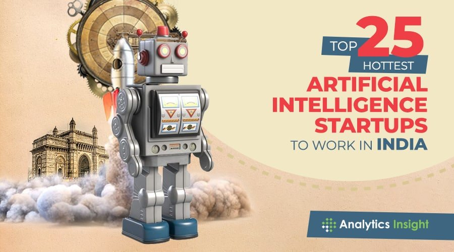 Top 25 hottest Artificial Intelligence Startups to Work in India