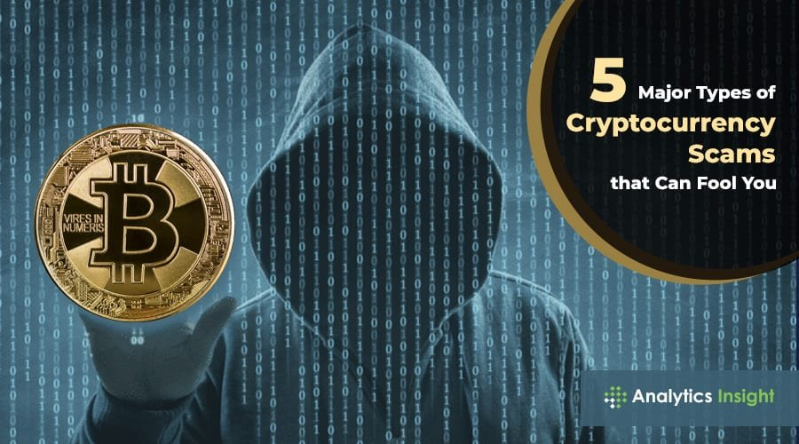 5 Major Types of Cryptocurrency Scams that Can Fool You