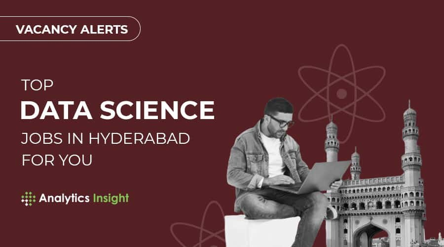 Photo of Vacancy Alerts: Top Data Science Jobs in Hyderabad for You